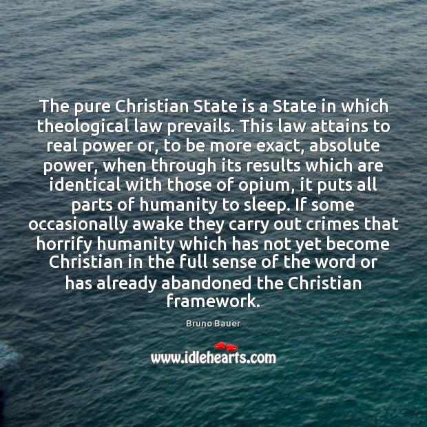 Image, The pure Christian State is a State in which theological law prevails.