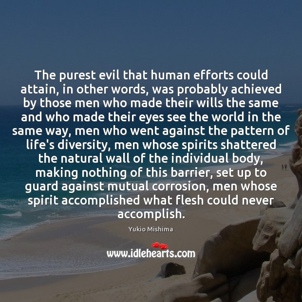 The purest evil that human efforts could attain, in other words, was Image
