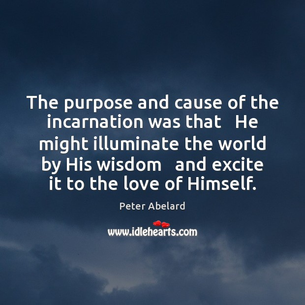 Image, The purpose and cause of the incarnation was that   He might illuminate