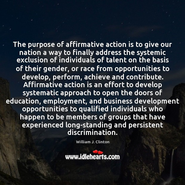 the main purpose of affirmative action This lesson explores what affirmative action is, what the original intentions of affirmative action were, the history of the policy, and the.