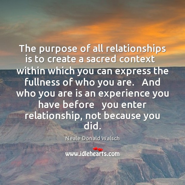 Image, The purpose of all relationships is to create a sacred context   within