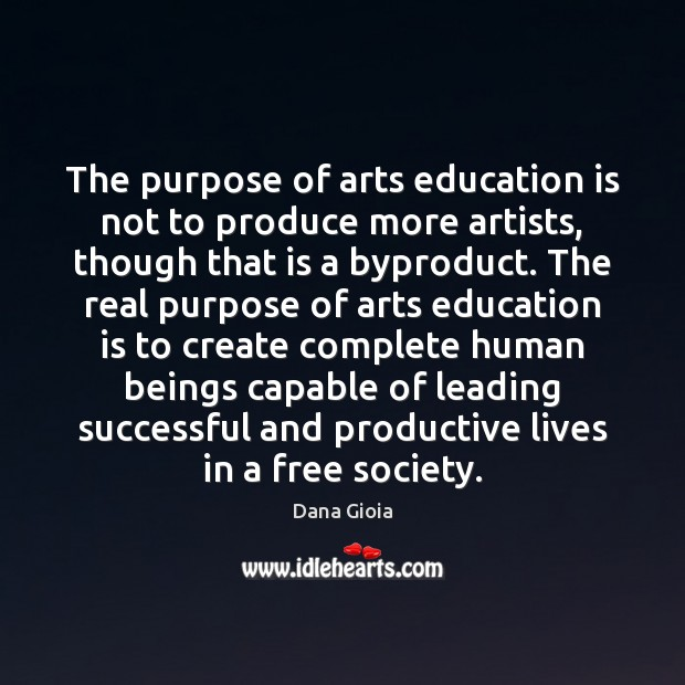 Image, The purpose of arts education is not to produce more artists, though