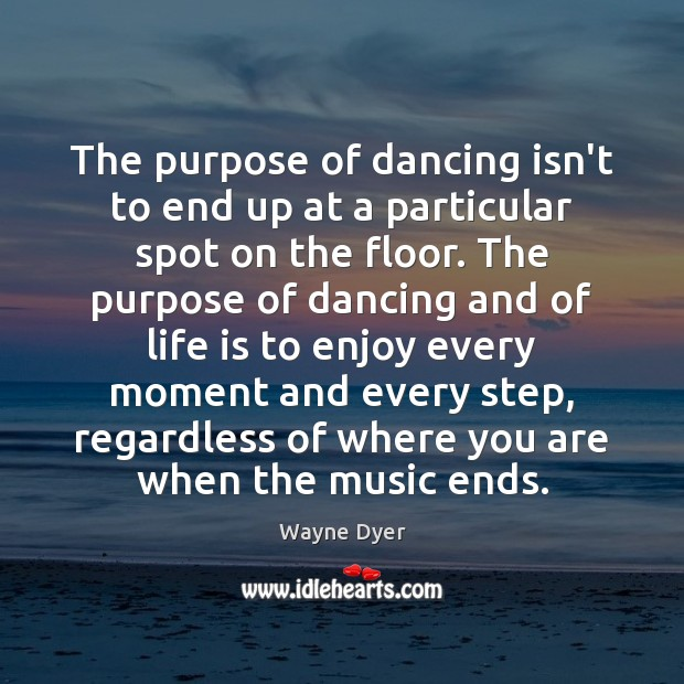 Image, The purpose of dancing isn't to end up at a particular spot