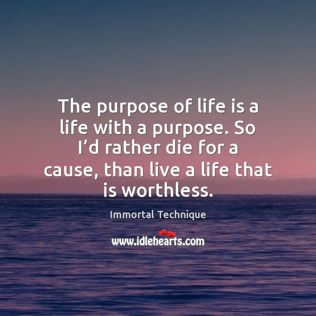 The purpose of life is a life with a purpose. So I' Image