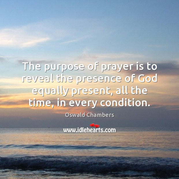 Image, The purpose of prayer is to reveal the presence of God equally