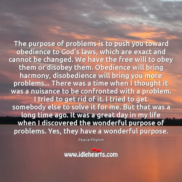 The purpose of problems is to push you toward obedience to God's Good Day Quotes Image