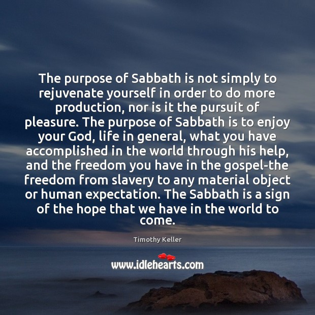 Image, The purpose of Sabbath is not simply to rejuvenate yourself in order