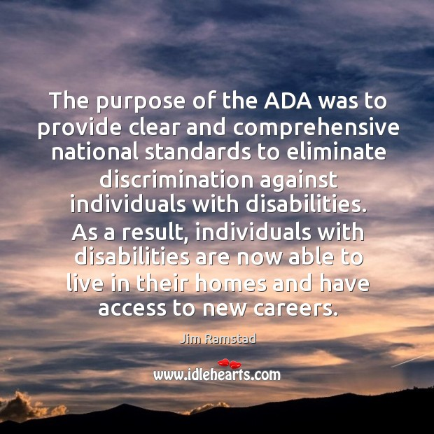 The purpose of the ada was to provide clear and comprehensive national standards to eliminate Image