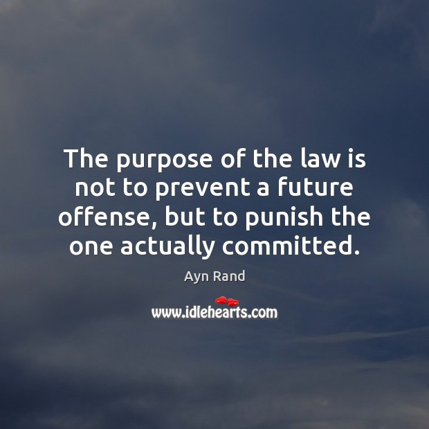 The purpose of the law is not to prevent a future offense, Image