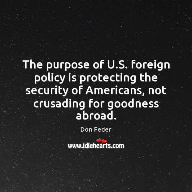 The purpose of U.S. foreign policy is protecting the security of Image