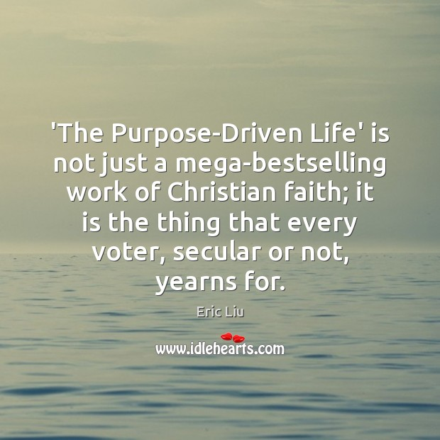 Image, 'The Purpose-Driven Life' is not just a mega-bestselling work of Christian faith;