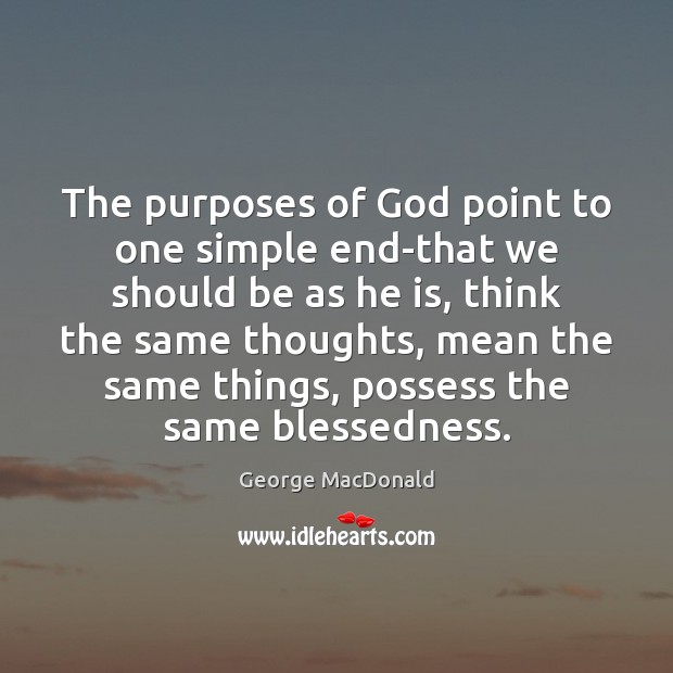 The purposes of God point to one simple end-that we should be Image