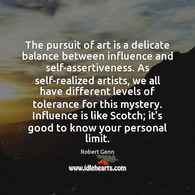 Image, The pursuit of art is a delicate balance between influence and self-assertiveness.