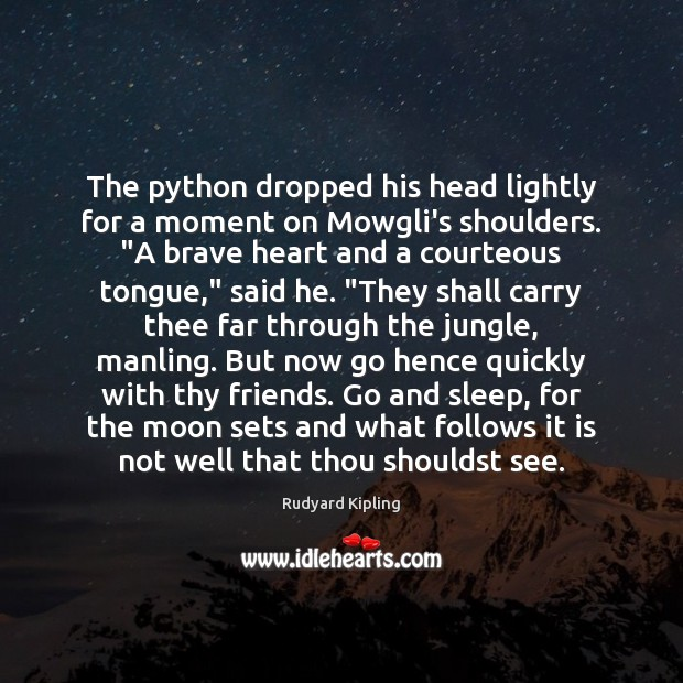 """Image, The python dropped his head lightly for a moment on Mowgli's shoulders. """""""