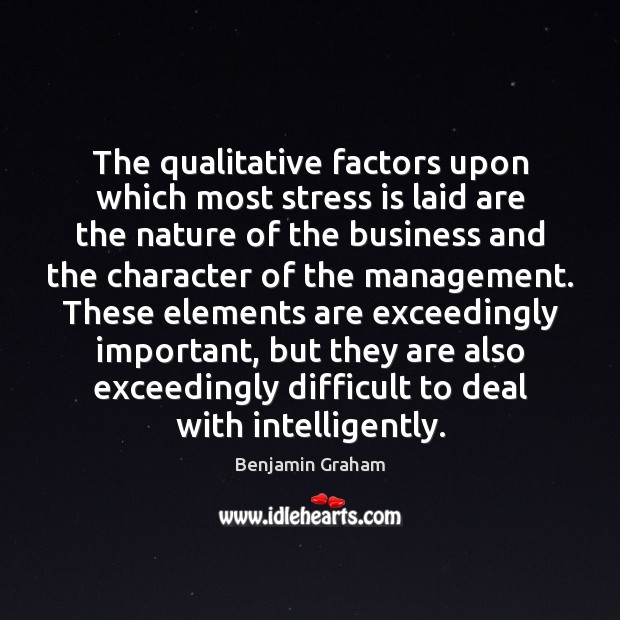 The qualitative factors upon which most stress is laid are the nature Image