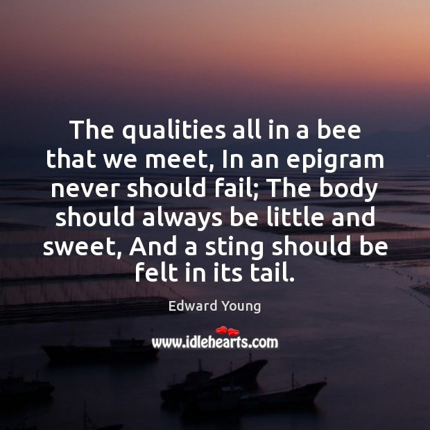 The qualities all in a bee that we meet, In an epigram Image