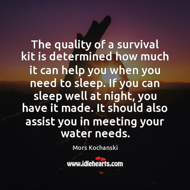 The quality of a survival kit is determined how much it can Image