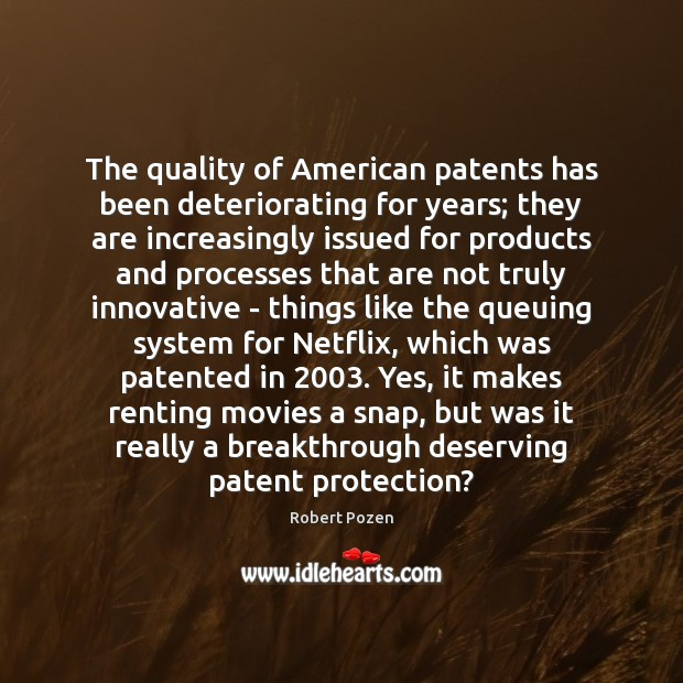 Image, The quality of American patents has been deteriorating for years; they are