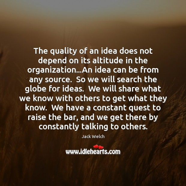 Image, The quality of an idea does not depend on its altitude in