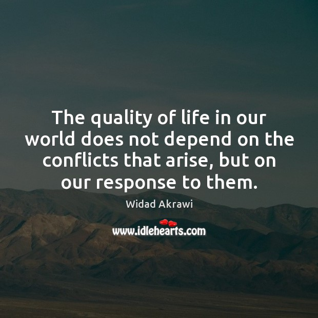 The quality of life in our world does not depend on the Widad Akrawi Picture Quote