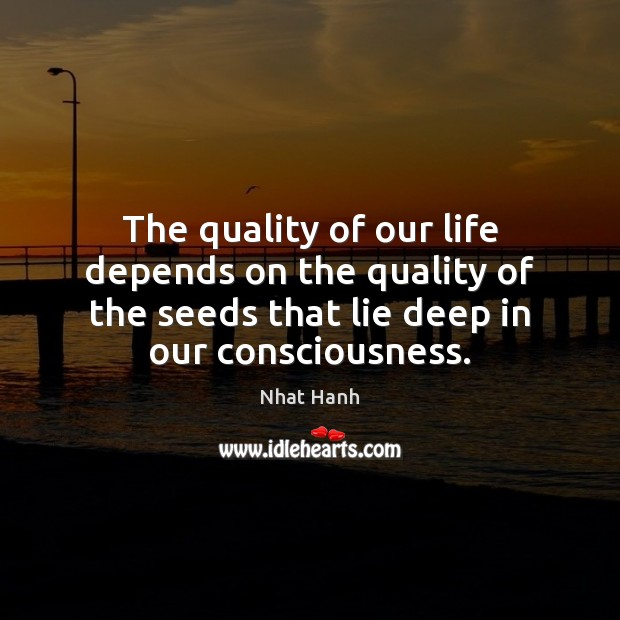 Image, The quality of our life depends on the quality of the seeds