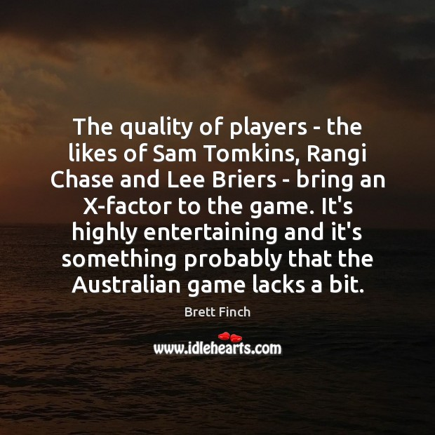 Image, The quality of players – the likes of Sam Tomkins, Rangi Chase