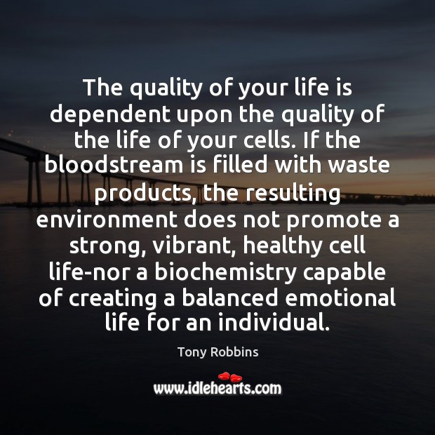 The quality of your life is dependent upon the quality of the Image