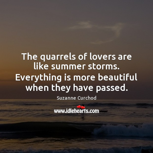 The quarrels of lovers are like summer storms. Everything is more beautiful Suzanne Curchod Picture Quote
