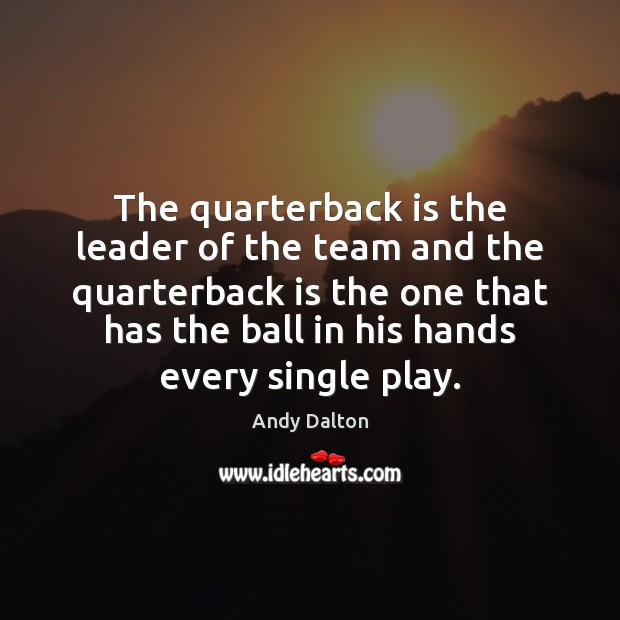 Image, The quarterback is the leader of the team and the quarterback is