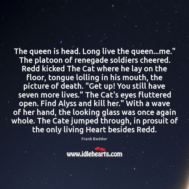 """Image, The queen is head. Long live the queen…me."""" The platoon of"""