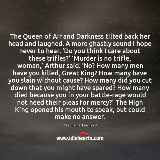 Image, The Queen of Air and Darkness tilted back her head and laughed.