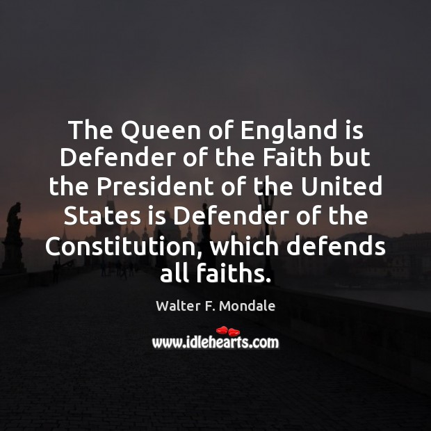 The Queen of England is Defender of the Faith but the President Image