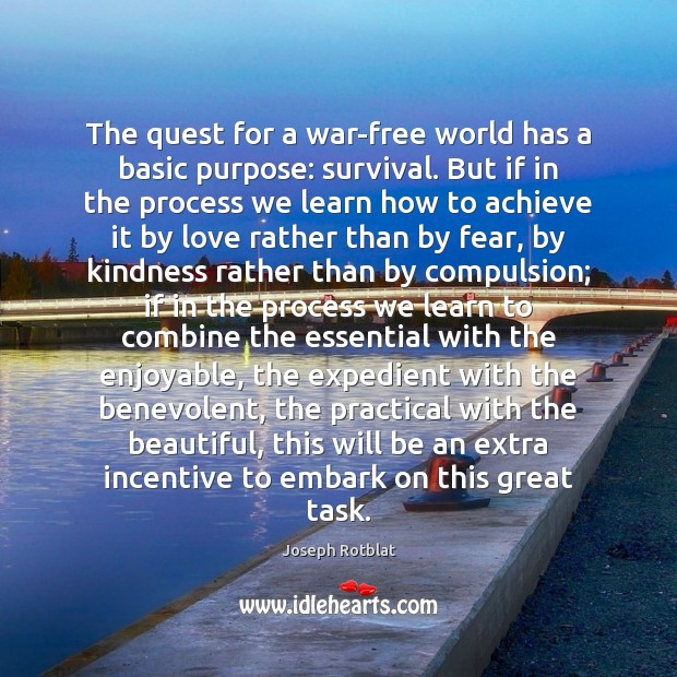 The quest for a war-free world has a basic purpose: survival. But Image