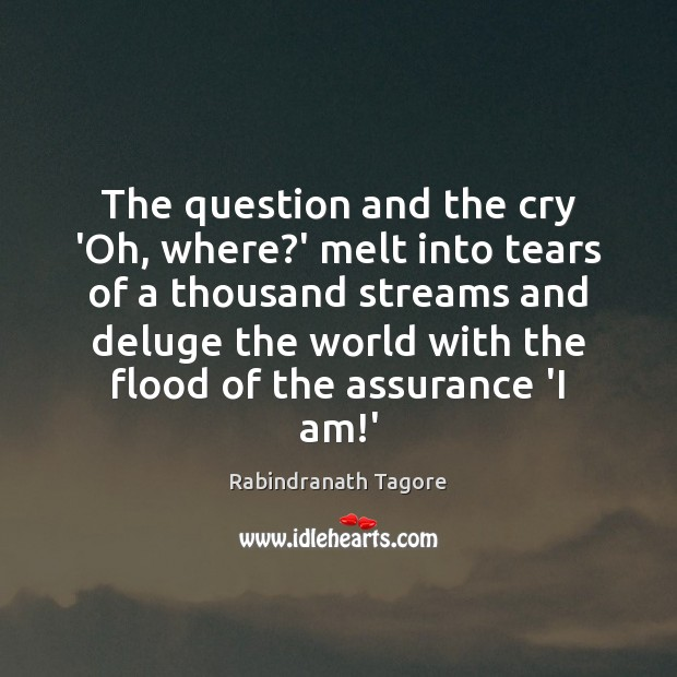Image, The question and the cry 'Oh, where?' melt into tears of