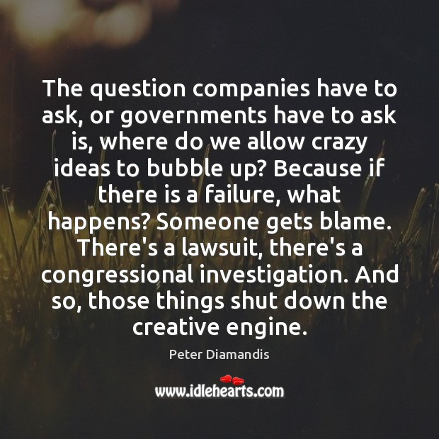 The question companies have to ask, or governments have to ask is, Image