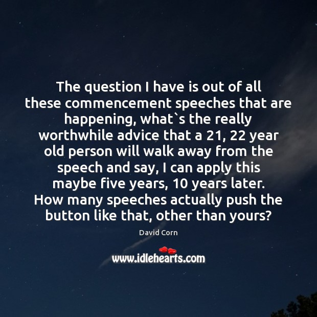 The question I have is out of all these commencement speeches that Image