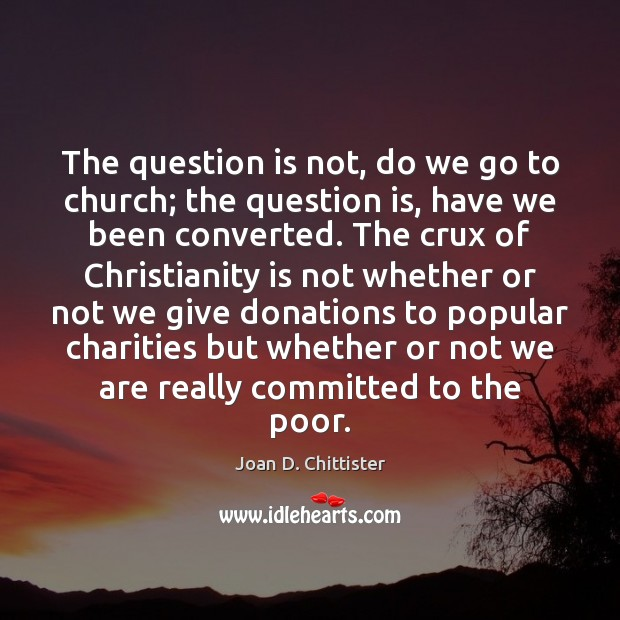Image, The question is not, do we go to church; the question is,