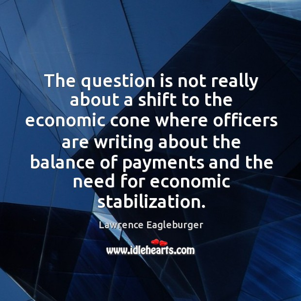 The question is not really about a shift to the economic cone where officers are writing Image