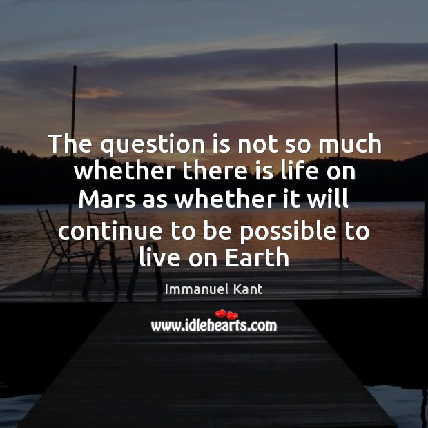 The question is not so much whether there is life on Mars Image
