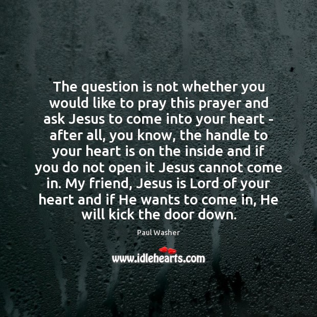 The question is not whether you would like to pray this prayer Image