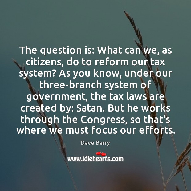 Image, The question is: What can we, as citizens, do to reform our