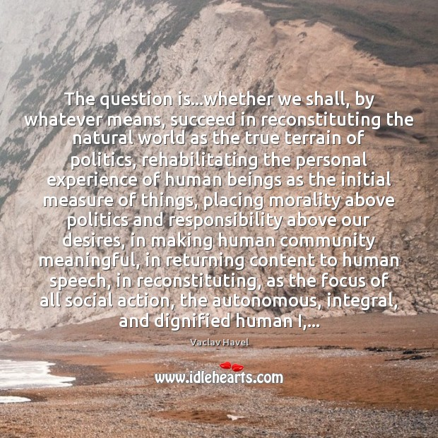 Image, The question is…whether we shall, by whatever means, succeed in reconstituting