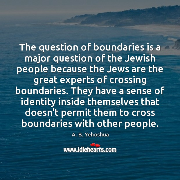 Image, The question of boundaries is a major question of the Jewish people