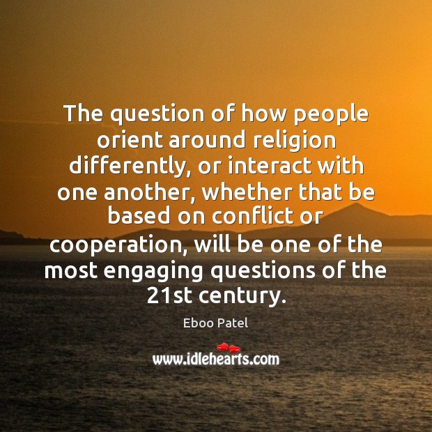 Image, The question of how people orient around religion differently, or interact with