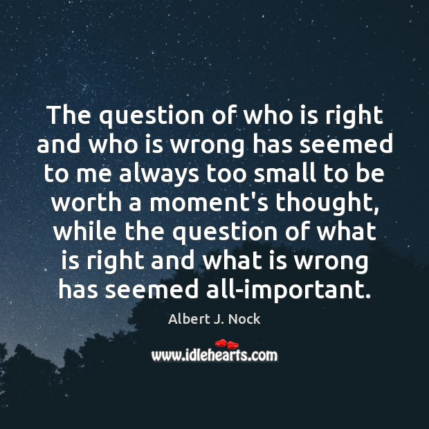The question of who is right and who is wrong has seemed Image