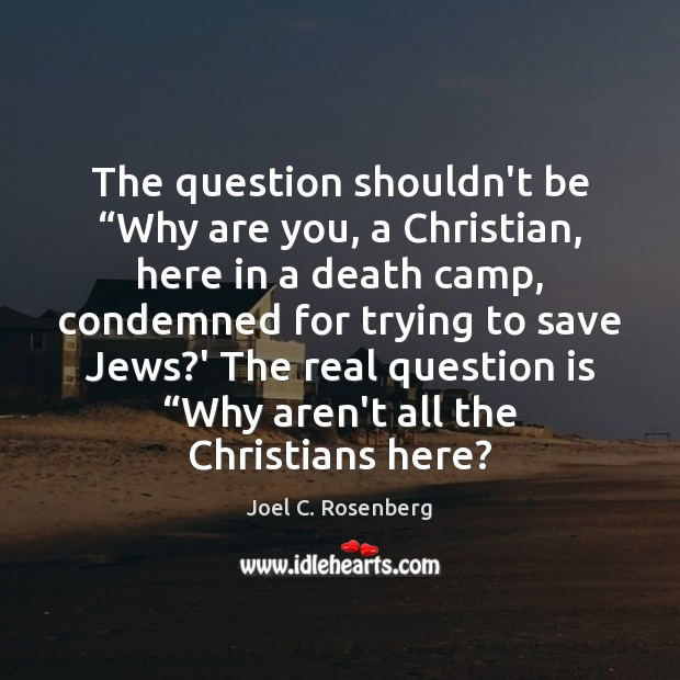 """The question shouldn't be """"Why are you, a Christian, here in a Image"""