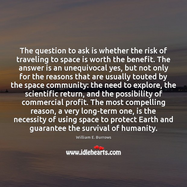 The question to ask is whether the risk of traveling to space Image