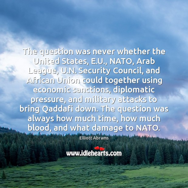 Image, The question was never whether the United States, E.U., NATO, Arab
