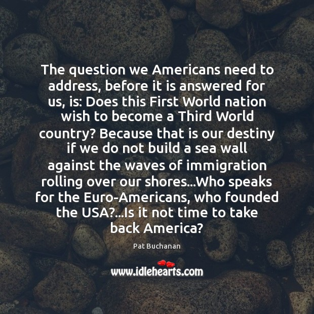 The question we Americans need to address, before it is answered for Sea Quotes Image