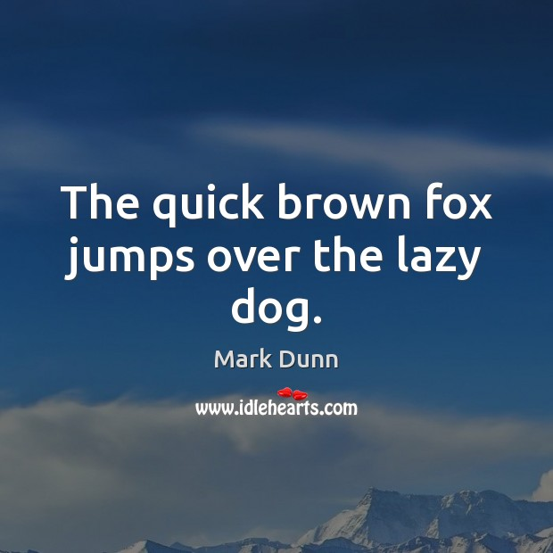 The quick brown fox jumps over the lazy dog. Image